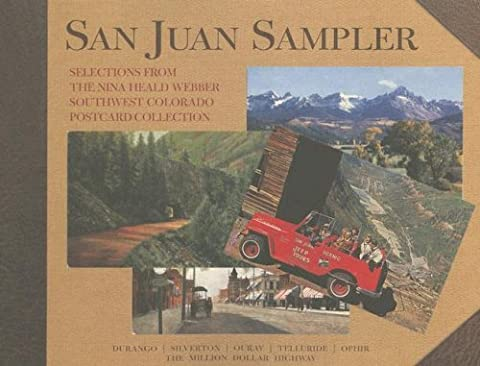 San Juan Sampler:: Selections from the Nina Heald Webber Southwest Colorado Postcard Collection