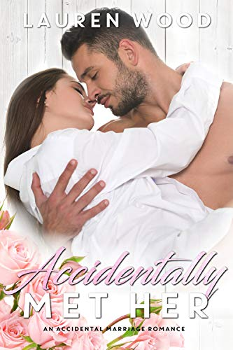 (Accidentally Met Her: An Accidental Marriage Romance)