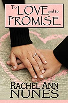 To Love and To Promise by [Nunes, Rachel Ann]