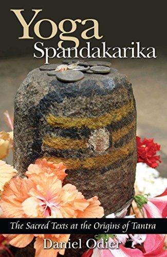 Download Yoga Spandakarika: The Sacred Texts at the Origins of Tantra (Paperback) - Common ebook
