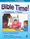 PLAYSONGS Bible Time for Toddlers and Twos, Summer Quarter : Thank You, God, for My Family, Henley, Karyn, 1933803851