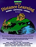 Barron's Guide to Distance Learning: Degrees, Certificates, Courses (Barrons Guide to Distance Learning, 1999)
