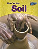 How We Use Soil, Carol Ballard, 1410908976