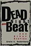 Dead Night on the Beat, Arelo Sederberg, 0595307388
