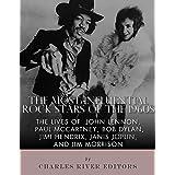 The Most Influential Rock Stars of the 1960s: The Lives of John Lennon, Paul McCartney, Bob Dylan, Jimi Hendrix, Janis Joplin, and Jim Morrison