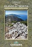 The Islands of Croatia: 30 Walks on 14 Adriatic Islands (Cicerone Guides)