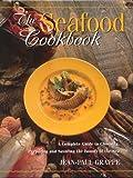The Seafood Cookbook, Jean-Paul Grappe, 1552094014