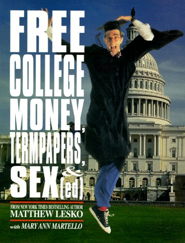 Free College Money, Term Papers, and Sex Ed