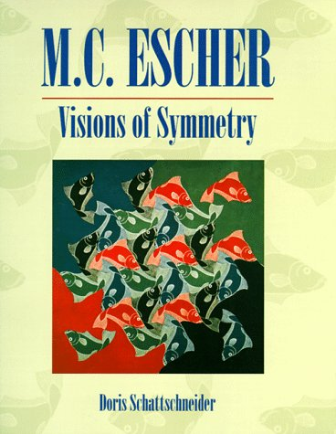 Visions of Symmetry: Notebooks Periodic Drawings and Related Work of M.C. Escher
