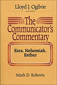 The Communicator's Commentary: Ezra, Nehemiah, Esther (COMMUNICATOR'S COMMENTARY OT)