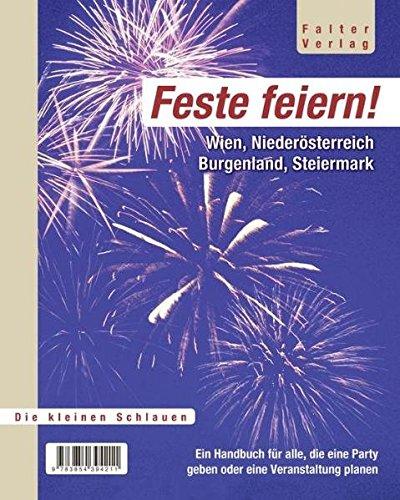Feste feiern: Wien, Niederösterreich, Burgenland, Steiermark (Die kleinen Schlauen)