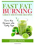 Fast Fat Burning Green Smoothie Recipes, Jamie Fynn, 1495400859