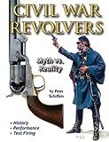 Civil War Revolvers: Myth vs. Reality
