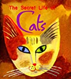 The Secret Life of Cats, Ariel Books Staff and Andrews McMeel Publishing Staff, 0740701029