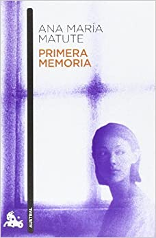 Book Primera memoria (Spanish Edition) 1st (first) Edition by Ana Maria Matute [2010]