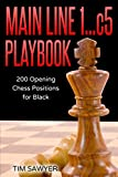 Main Line 1…c5 Playbook: 200 Opening Chess Positions For Black (main Line Chess Playbooks)-Tim Sawyer