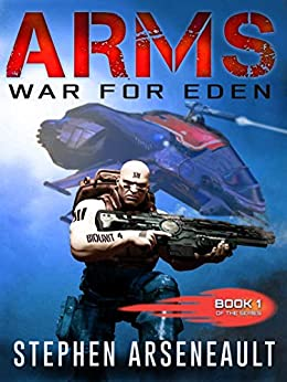ARMS War for Eden: (Book 1) by [Arseneault, Stephen]