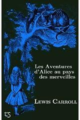 Les Aventures d'Alice au pays des merveilles (illustré) (French Edition) Kindle Edition