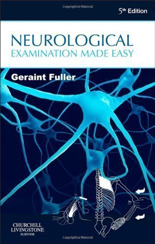 Neurological Examination Made Easy, 5e 5th (fifth) Edition by Fuller MD FRCP, Geraint published by Churchill Livingstone (2013)