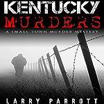 Kentucky Murders: A Small Town Murder Mystery | Larry Parrott