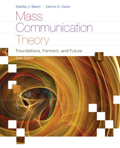 Download Mass Communication Theory: Foundations, Ferment, and Future (Wadsworth Series in Mass Communication and Journalism) Pdf