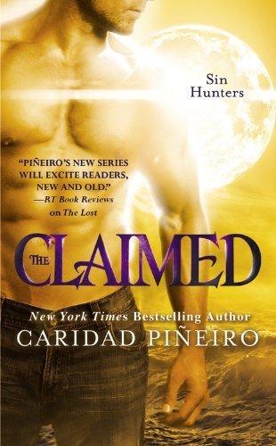 The Claimed (Sin Hunters) by Caridad Pi?eiro (2012-05-01)