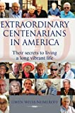 Extraordinary Centenarians in Americ, Gwen Weiss-Numeroff, 1897435878