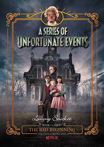 - A Series of Unfortunate Events #1: The Bad Beginning