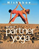 The Joy of Partner Yoga, Mishabae Edmond, 1402710798
