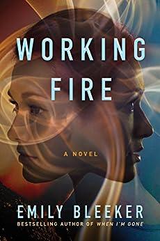 Working Fire: A Novel by [Bleeker, Emily]