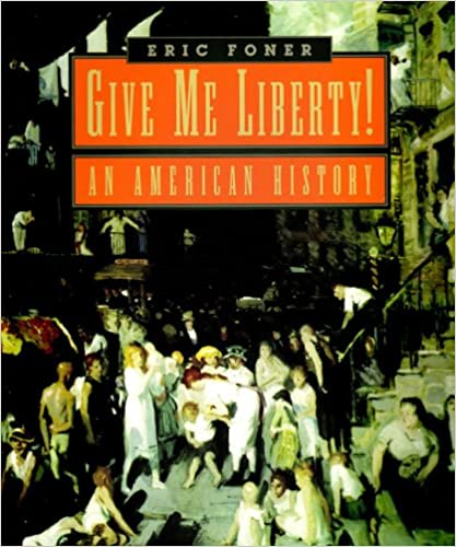 Amazon give me liberty an american history v 1 amazon give me liberty an american history v 1 9780393978728 eric foner books fandeluxe Gallery