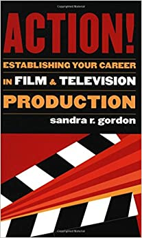Book Action!: Establishing Your Career in Film and Television Production