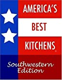 America's Best Kitchens. Southwestern Edition