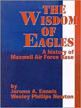 Book The Wisdom of Eagles: A History of Maxwell Air Force Base