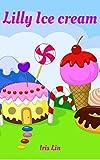 Books for Kids: Lilly Ice Cream (Children's Books, Kids Books, Bedtime Stories Books for Kids age 2-6, Beginner Readers
