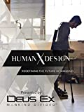 Human by Design - Presented by Deus Ex: Mankind Divided
