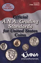 The Official American Numismatic Association Grading Standards for United  States Coins (Official American Numismatic Association Grading Standards for United States Coins)