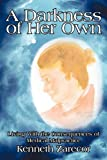 A Darkness of Her Own, Kenneth Zarecor, 1450234038