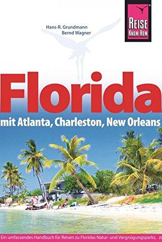 Florida mit Atlanta, Charleston, New Orleans (Reiseführer)