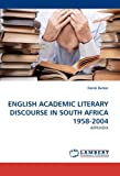 English Academic Literary Discourse in South Africa 1958-2004, Derek Barker, 3838391756