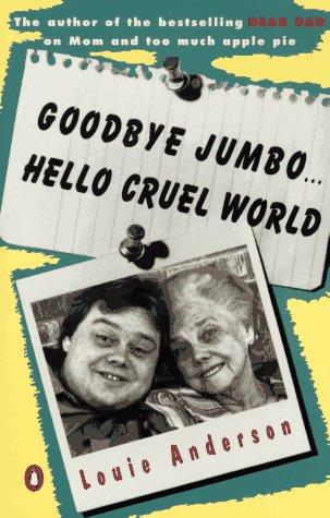 Goodbye Jumbo...Hello Cruel World