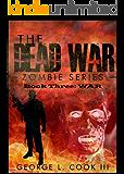The Dead War Series Book Three: WAR (The Dead War Zombie Series 3)