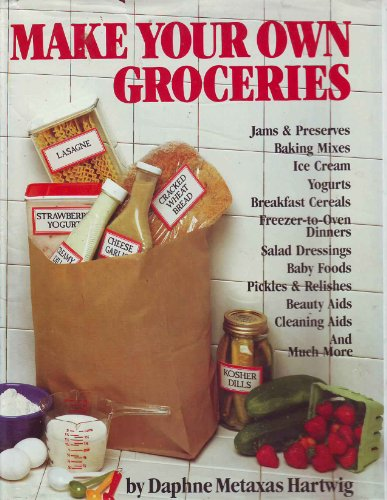 Make Your Own Groceries. Jams & Preserves, Baking Mixes, Ice Cream, Yogurts, Breakfast Cereals.....