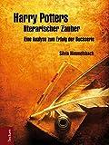 Harry Potters literarischer Zauber: Eine Analyse zum Erfolg der Buchserie (Wissenschaftliche Beiträge aus dem Tectum-Verlag / Literaturwissenschaft)