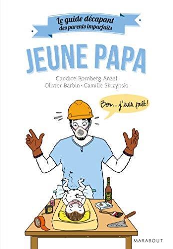 Le Guide Décapant Des Parents Imparfaits - Jeune Papa Hors Collection-Enfants Education French Edition