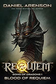Blood of Requiem (Requiem: Song of Dragons Book 1) by [Arenson, Daniel]