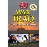 CNN Presents: War in Iraq - The Road to Baghdad