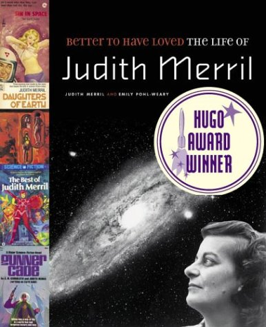 Download Better to Have Loved: The Life of Judith Merril pdf epub