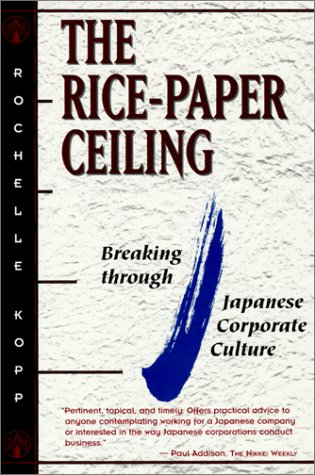 The Rice-Paper Ceiling: Breaking through Japanese Corporate Culture