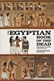 Egyptian Book of the Dead: The Book of Going Forth by Day